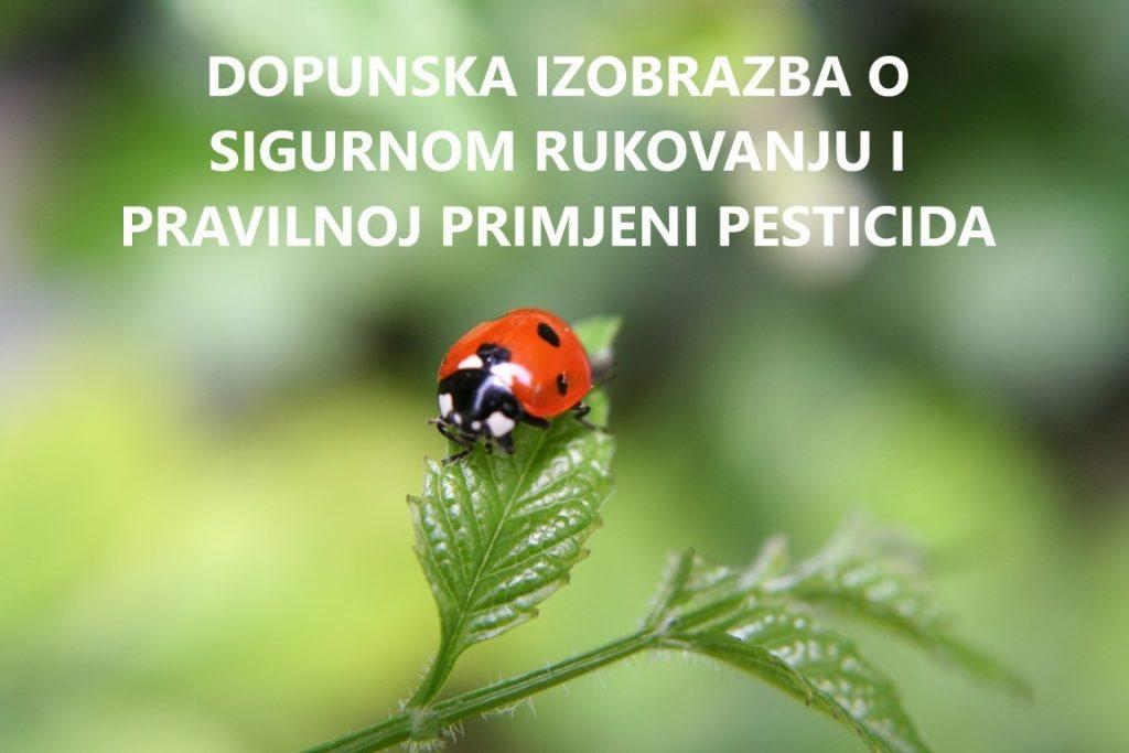 Održavanje dopunske  izobrazbe o sigurnom rukovanju i pravilnoj primjeni pesticida